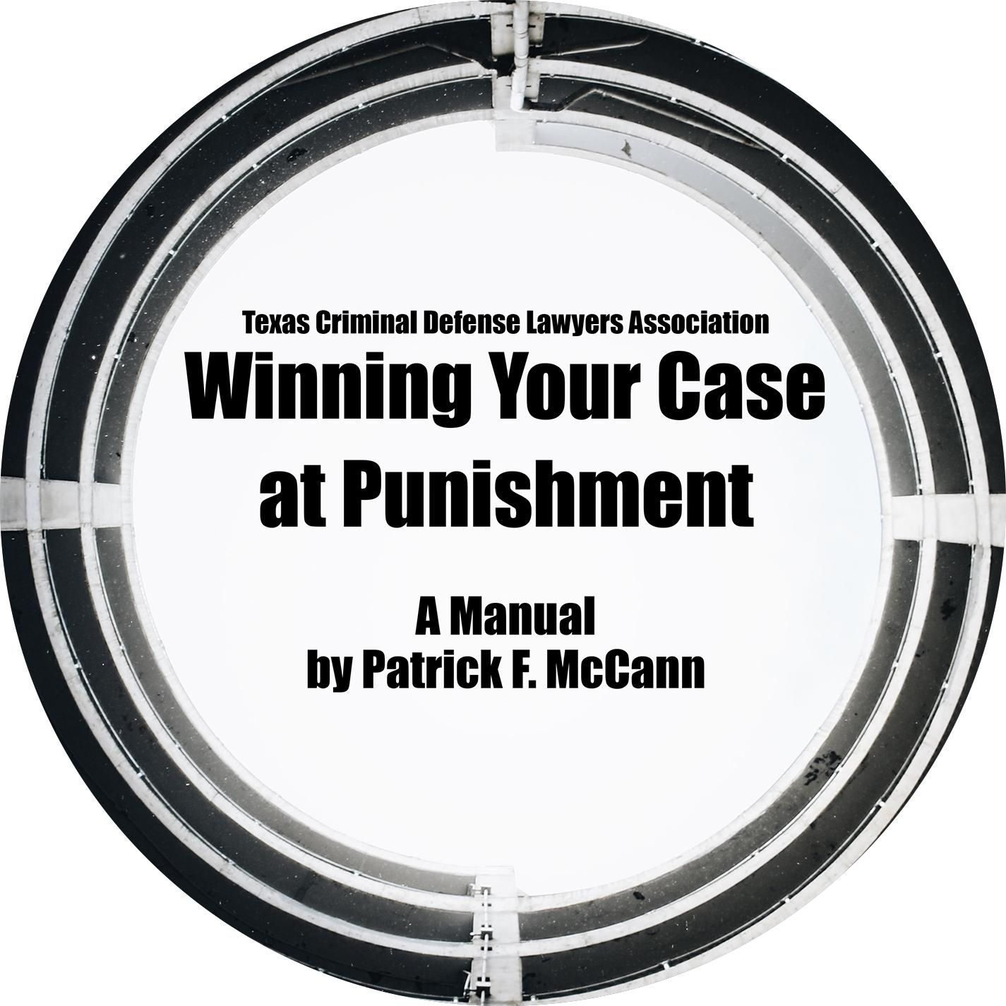 Winning Your Case At Punishment: The Punishment Manual CD