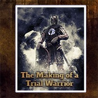The Making of A Trial Warrior