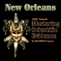 26th Annual Mastering Scientific Evidence in DUI/DWI Cases