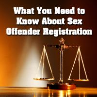 What You Need To Know About Sex Offender Registration