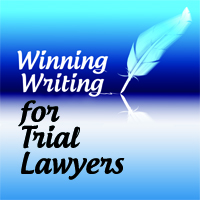 Winning Writing for Trial Lawyers - CO- Sponsored With HCPDO