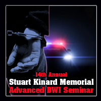 15th Annual Stuart Kinard Memorial Advanced DWI