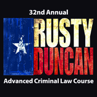 32nd Annual Rusty Duncan Advanced Criminal Law